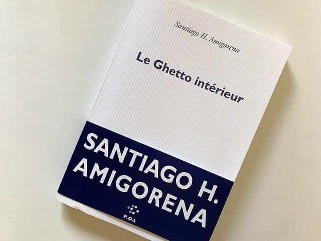 Le Ghetto interieur de Santiago H.Amigorena