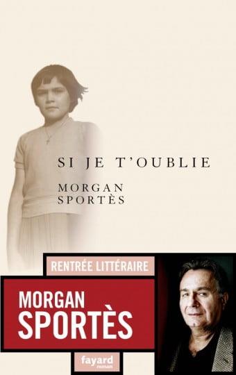 Si je t'oublie de Morgan Sportès