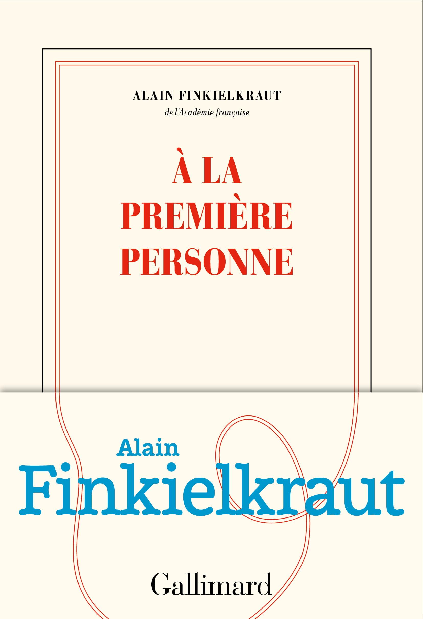 À la première personne de Alain Finkielkraut