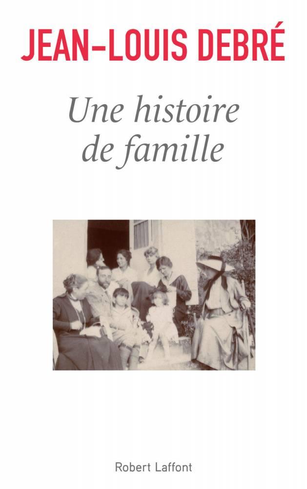 Une histoire de famille de Jean-Louis Debré