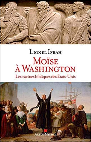 Moïse à Washington, les racines bibliques des Etats-Unis