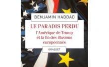 Le paradis perdu de Benjamin Haddad