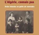 L'Algérie connais pas - Treize témoins en quête de souvenirs