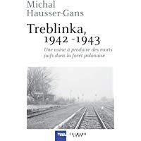 Treblinka 1942-1943 par Michal Hausser-Gans