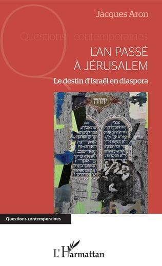 Livre juif : L'an passé à Jérusalem de Jacques Aron