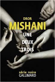 Une, deux, trois de Dror Mishani
