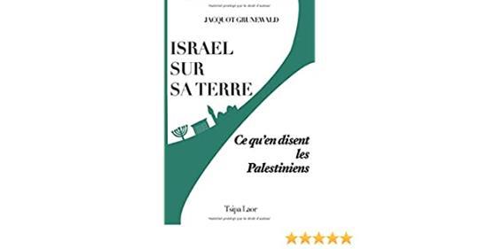 Israël et sur sa terre, ce qu'en disent les Palestiniens de Jacquot Grunewald