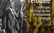 L'histoire refoulée La Rocque, Les Croix de feu et le fascisme français de Zeev Sternhell (