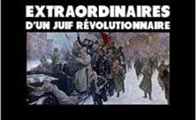 Les aventures extraordinaires d'un Juif révolutionnaire