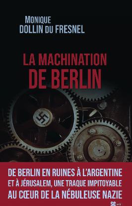 Livre juif : La machination de Berlin de Dominique Dollin du Fresnel