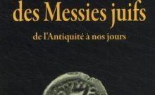 Livre juif : Dictionnaire des Messies juifs de l'Antiquité à nos jours