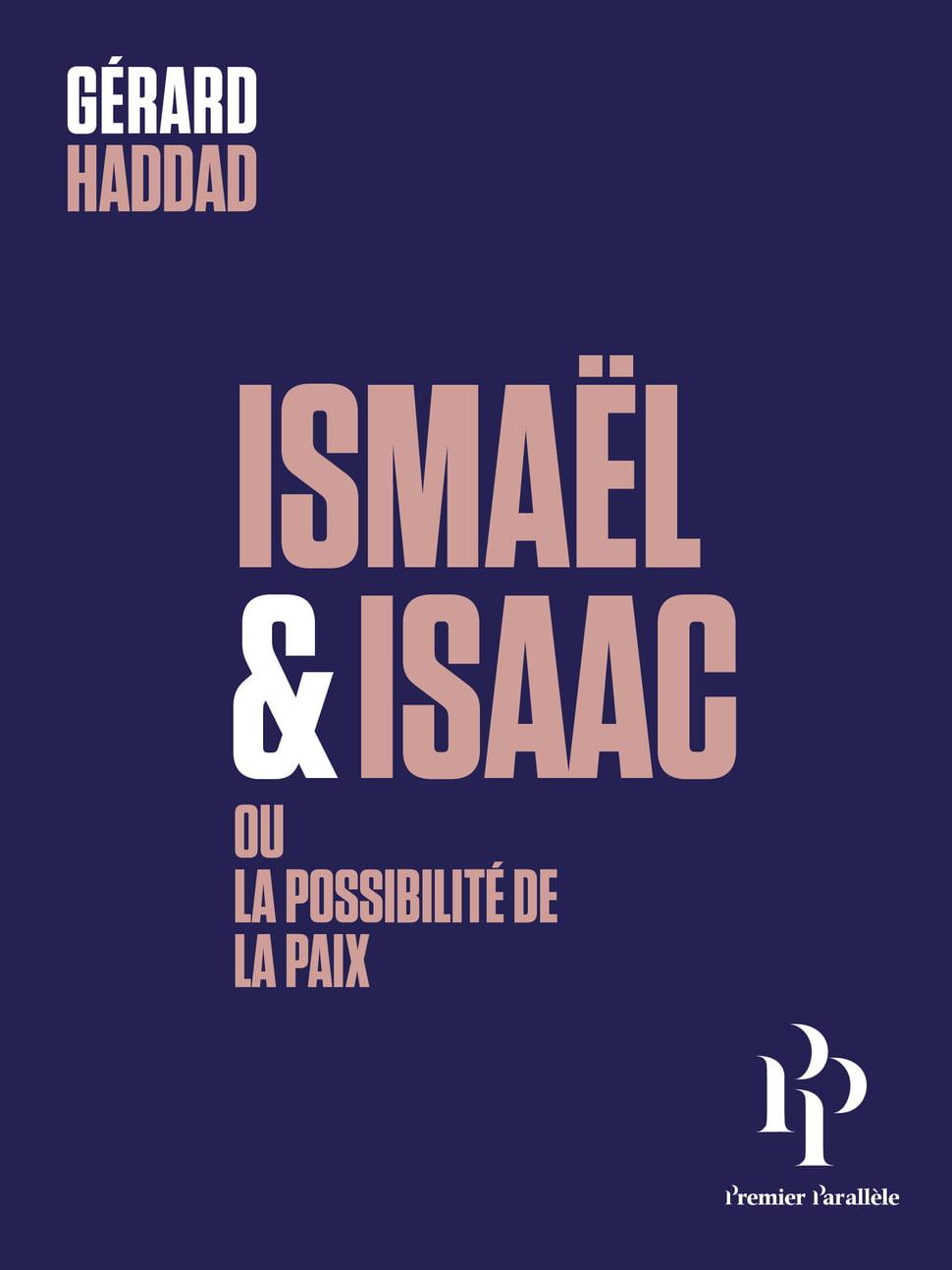 Livre juif : Ismaël et Isaac ou la prospérité de la paix de Gérard Haddad