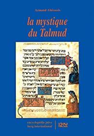 Livre juif : La mystique du Talmud de Armand Abécassis