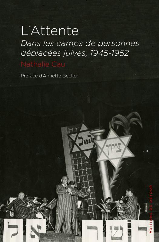 Livre juif : L'attente dans les camps de personnes déplacées, 1945-1952
