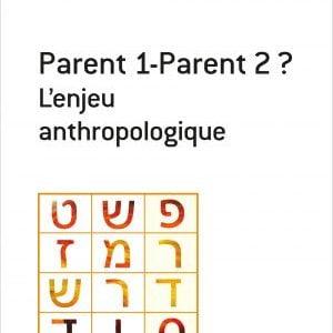 Livre juif : Parent 1 - Parent 2 L'enjeu anthropologique