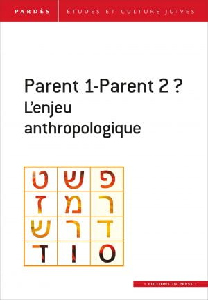 Livre juif : Parent 1 - Parent 2 L'enjeu anthropologique