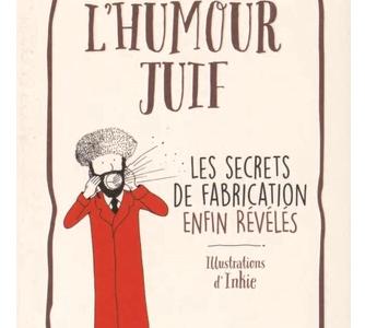 Livre juif : L'humour juif - Les secrets de fabrication enfin révélés