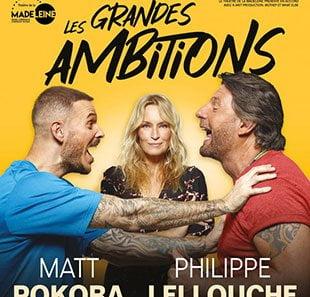 Théâtre : Les grandes ambitions, mise en scène par Philippe Lellouche