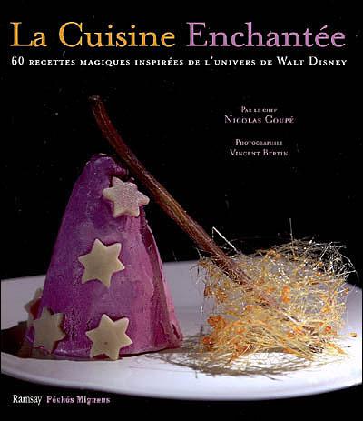 La Cuisine Enchantee Recettes Inspirees Par Films Disney